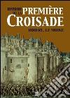 Histoire de la première croisade. E-book. Formato EPUB ebook