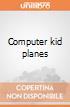 Computer kid planes