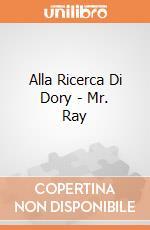 Alla Ricerca Di Dory - Mr. Ray giochi
