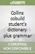 COLLINS COBUILD STUDENT'S DICTIONARY PLUS GRAMMAR 3E libro