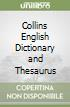 Collins English Dictionary and Thesaurus libro