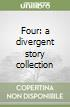 Four: a divergent story collection libro