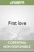First love libro