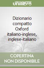 Dizionario compatto Oxford italiano-inglese, inglese-italiano libro