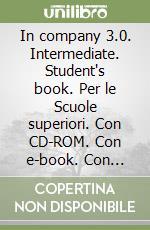 In company 3.0. Intermediate. Student's book. Con e-book. Con espansione online. Per le Scuole superiori. Con CD-ROM libro di Powell Mark, Clarke Simon