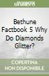 Why Do Diamonds Glitter? Level 5 Factbook