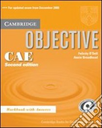 Objective CAE. Workbook. With answers. Per le Scuole superiori libro di O'Dell Felicity, Broadhead Annie