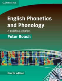 ROACH ENGLISH PHONETICS & PHONOLOGY PB+CD libro di Roach Peter