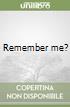 Remember me? libro
