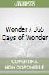 Wonder / 365 Days of Wonder libro di Palacio R. J.