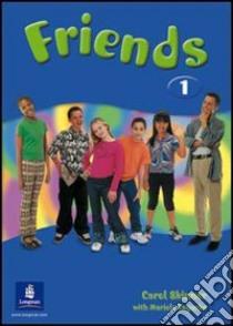 FRIENDS 1 STUDENT'S BOOK libro di SKINNER CAROL BOGUCKA MARIOLA KILBEY LIZ