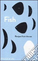 Fish. Recipes from the sea libro