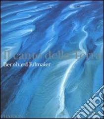 Il canto della terra libro di Edmaier Bernhard - Jung-Hüttl Angelika