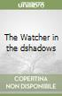 The Watcher in the dshadows
