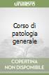 Corso di patologia generale libro