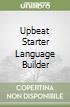 UPBEAT STARTER LANGUAGE BUILDER libro