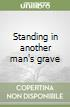 Standing in another man's grave libro
