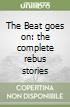 The Beat goes on: the complete rebus stories libro
