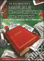 Manuale diagnostico statistico (DSM). Il più letale imbroglio della psichiatria. DVD libro