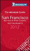 San Francisco 2012. Bay area & wine country. Restaurants. La Guida Michelin. Ediz. inglese libro