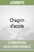 Chagrin d'ecole libro