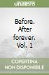 Before. After forever. Vol. 1 libro