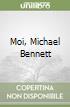 Moi, Michael Bennett libro