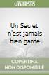 Un Secret n'est jamais bien garde libro