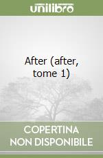 After (after, tome 1) libro di Todd Anna