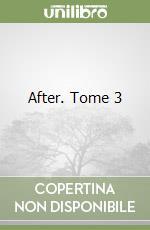 After. Tome 3 libro di Todd Anna