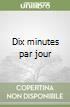 Dix minutes par jour libro