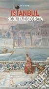 Istanbul insolita e segreta libro