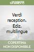 Verdi reception. Ediz. multilingue