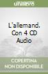 L'allemand. Con 4 CD Audio