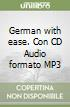 German with ease. Con CD Audio formato MP3