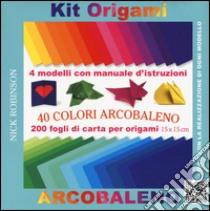 Kit origami. 30 colori arcobaleno. Con gadget libro di Robinson Nick