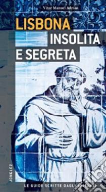 Lisbona insolita e segreta libro di Adriao Vitor M.