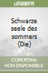 Schwarze seele des sommers (Die) libro