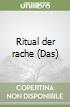 Ritual der rache (Das) libro