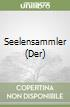 Seelensammler (Der) libro