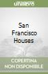San Francisco Houses libro