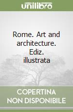 Rome. Art and architecture libro di Bussagli Marco