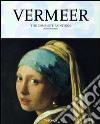 Vermeer. Tutti i dipinti