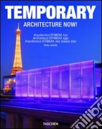 Architecture now! Temporary. Ediz. italiana, spagnola e portoghese libro di Jodidio Philip