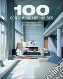 100 contemporary houses. Ediz. italiana, spagnola e portoghese libro