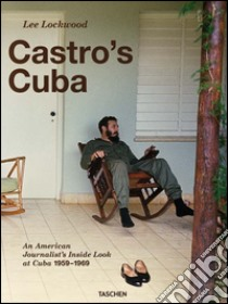 Castro's Cuba. An american journalist's inside look at Cuba, 1959-1969 libro di Lockwood Lee - Landau Saul