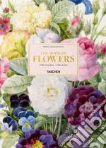 Pierre-Joseph Redouté. The book of flowers. Ediz. italiana, spagnola e portoghese