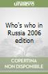 Who's who in Russia 2006 edition