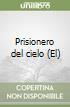 Prisionero del cielo (El) libro