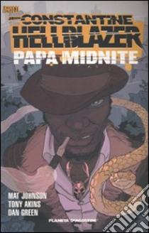 Hellblazer. Papa Midnite libro di Johnson Matt - Akins Tony - Green Dan